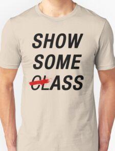 SHOW SOME CLASS ASS TYPOGRAPHY SHIRT Unisex T-Shirt