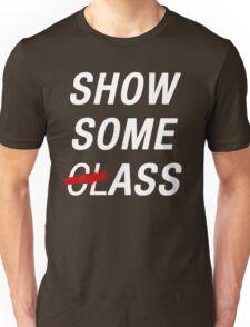 SHOW SOME CLASS ASS BLACK TYPOGRAPHY SHIRT Unisex T-Shirt