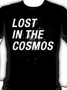 LOST IN THE COSMOS Shirt T-Shirt