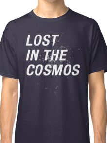 LOST IN THE COSMOS Shirt Classic T-Shirt