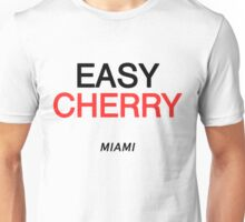 EASY CHERRY Official T-Shirt Merchandise Miami Unisex T-Shirt