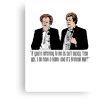 "Step Brothers - ""If You're Referring to Me..."" Canvas Print"