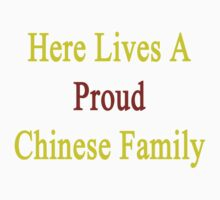 Here Lives A Proud Chinese Family  by supernova23
