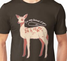 I'm very fawned of you Unisex T-Shirt