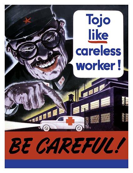 Tojo Like Careless Worker Be Careful by warishellstore