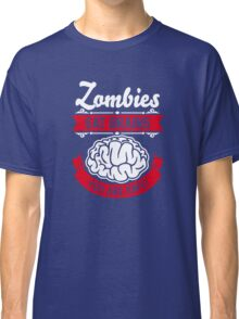 zombies eat brains you are safe! Classic T-Shirt