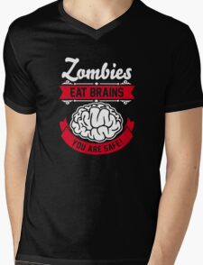 zombies eat brains you are safe! Mens V-Neck T-Shirt
