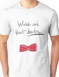 Watch Out That Bowtie Unisex T-Shirt