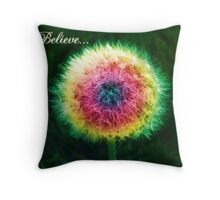 I believe! Do you? Throw Pillow