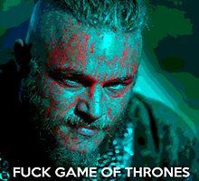 Ragnar F*ck Game of Thrones by Connex2u