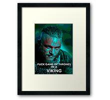 Ragnar F*ck Game of Thrones Framed Print