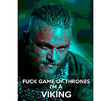 Ragnar F*ck Game of Thrones Photographic Print