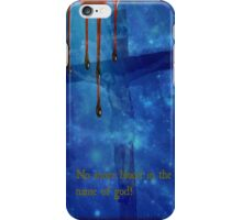 no more blood in the name of god! iPhone Case/Skin