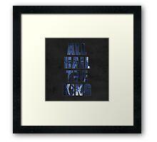 All Hail The King Framed Print