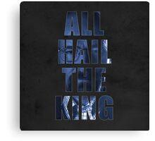 All Hail The King Canvas Print