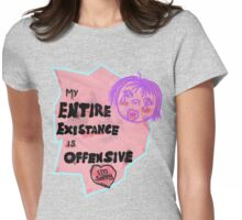 My Entire Existence is Offensive Womens Fitted T-Shirt