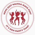 Hens just wanna have fun! (Hen Party / P) by MrFaulbaum