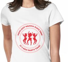 Hens just wanna have fun! (Hen Party / P) Womens Fitted T-Shirt