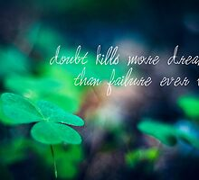 doubt kills more dreams than failure ever will by netza