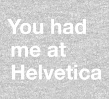 You had me at Helvetica Kids Clothes