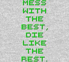 Mess with the best, die like the rest (Hackers) Unisex T-Shirt