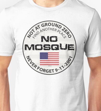 No Mosque At Ground Zero Unisex T-Shirt