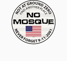 No Mosque At Ground Zero Unisex T-Shirt
