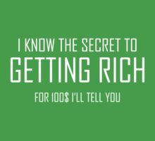I Know The Secret To Getting Rich. For 100$ I'll Tell You. by BrightDesign