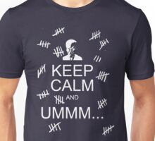 Keep Calm and Ummm...  Unisex T-Shirt