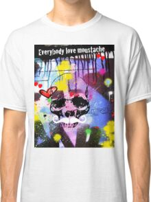 Everybody love moustache Classic T-Shirt