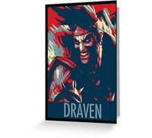 "Draven ""Change"" Greeting Card"