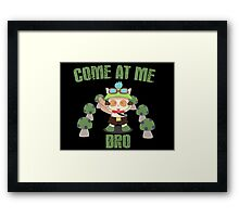 Come at me Bro Framed Print