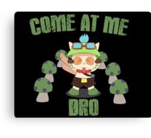 Come at me Bro Canvas Print