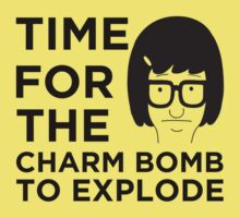 Time For The Charm Bomb To Explode - Tina Bob's Burgers by lindseyyo