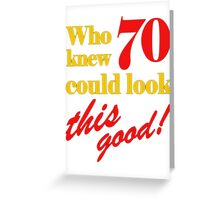 70th Birthday Looks This Good Greeting Card