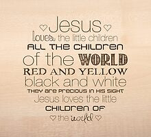 Jesus Loves The Little Children – 2:3 – Wood  by Janelle Wourms