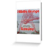 Hillbilly Grunge Rawdeo Greeting Card