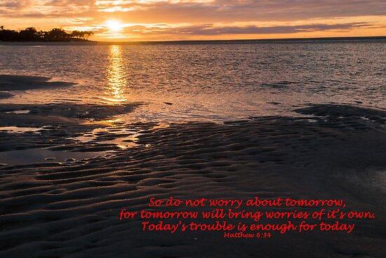 Matthew 6:34 (day 5) by tonysphotospot