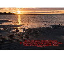 Matthew 6:34 (day 5) Photographic Print