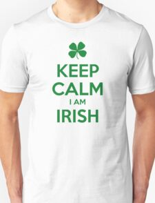 KEEP CALM I AM IRISH T-Shirt