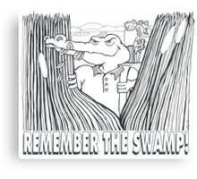 REMEMBER THE SWAMP Canvas Print