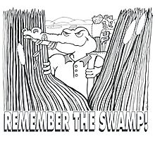 REMEMBER THE SWAMP Photographic Print
