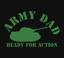 ARMY DAD - READY FOR ACTION! with military army tank by jazzydevil