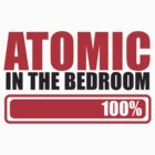 Funny ATOMIC in the BEDROOM by jazzydevil
