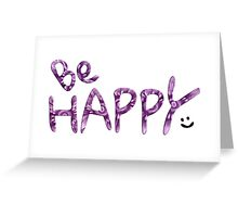 Be HAPPY Smile Quote #03 Greeting Card