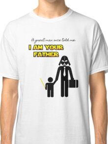 A great man once told me: I am your father Classic T-Shirt