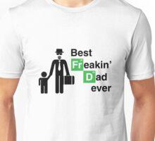 Best Freakin' Dad Ever (Breaking Bad) Unisex T-Shirt