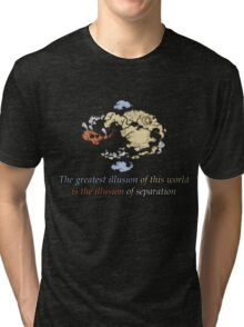 The Greatest Illusions of this World - Avatar The Last Airbender Tri-blend T-Shirt