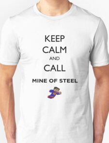 KEEP CALM and call... Mine of steel ! T-Shirt