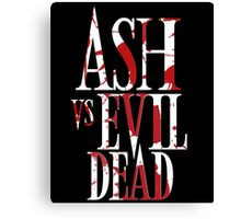 Ash Vs Evil Dead2 Canvas Print